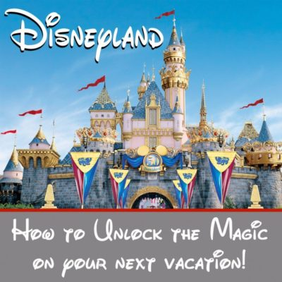 Disneyland Planning Guide - Tips and Tricks for Making your Day Magical!