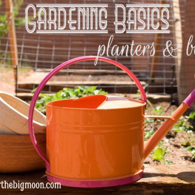 Gardening Basics - Planters, Beds, and Trellises