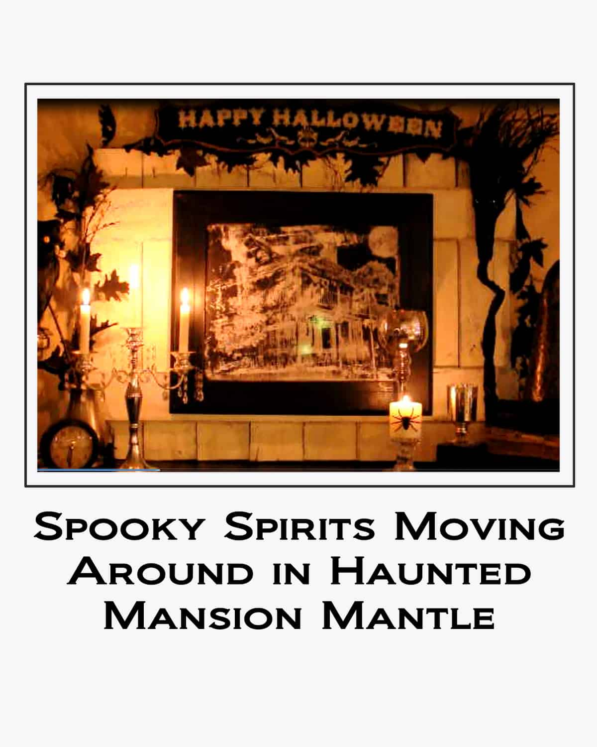 Spooky Spirits Moving Around in Haunted Mansion Mantle button