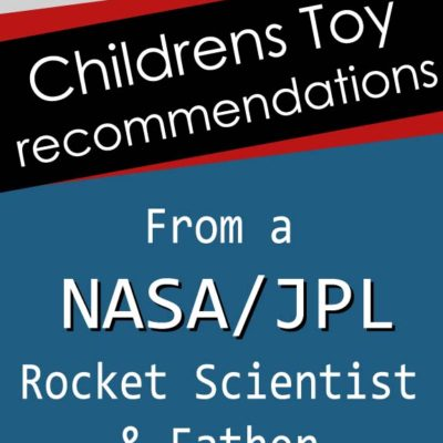 Toys that Build Little Minds from our Resident Rocket Scientist