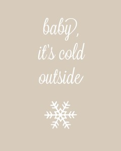 baby its cold outside 1b 240x300 Set of 6 Christmas Carol Free Printables!