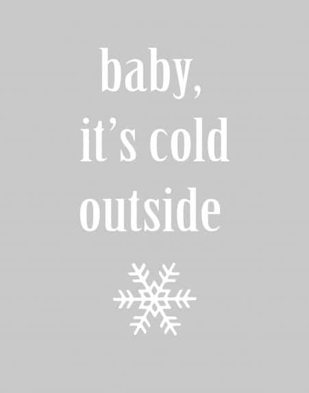 cold outside 11x14 451x575 Free Printable Winter/Snowflake Bunting
