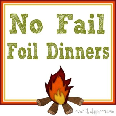 Tips for No Fail Foil Dinners