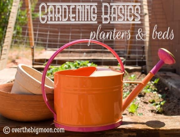 gardening basics planters 575x437 Garden Time!
