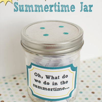 What Do We Do in the Summertime Jar - Updated for 2013
