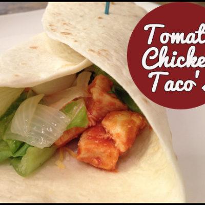 Tomato Chicken Taco's