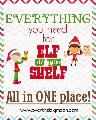 ... Big Moon EVERYTHING you need for Elf on the Shelf! - Over The Big Moon