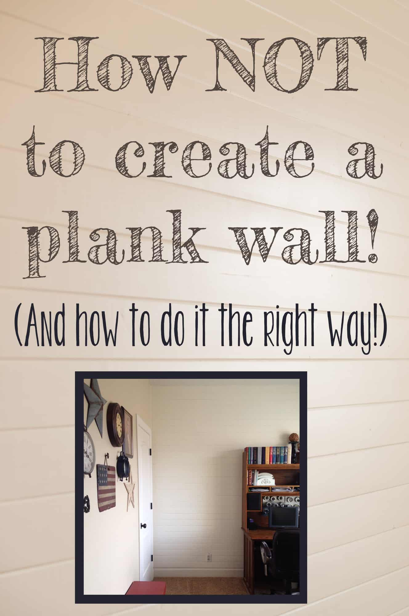 How To Create A Plank Wall And How Not To