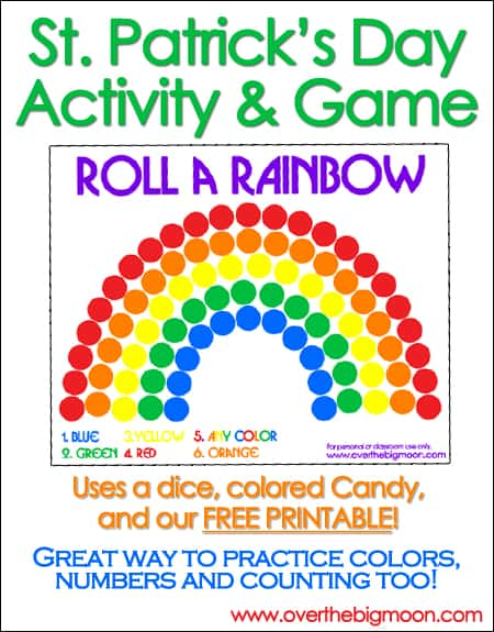 Roll a Rainbow - St. Patrick's Day Dice Game. This game is perfect for all ages and so much fun! Use little candies or mini pom poms to play! From overthebigmoon.com!
