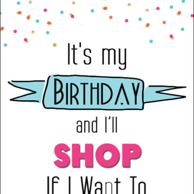 It's My Birthday Printable Cards & 8x10's