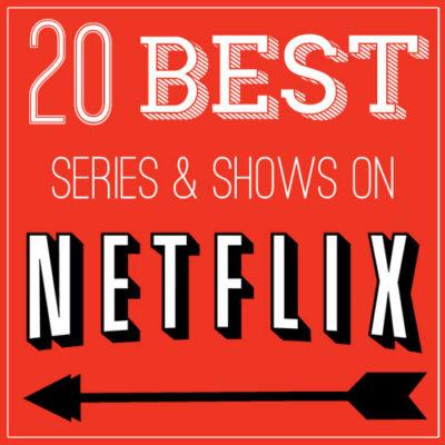 20 Best Series & Shows on Netflix from www.overthebigmoon.com!