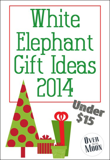 White Elephant Gift Ideas 2014 - Over The Big Moon