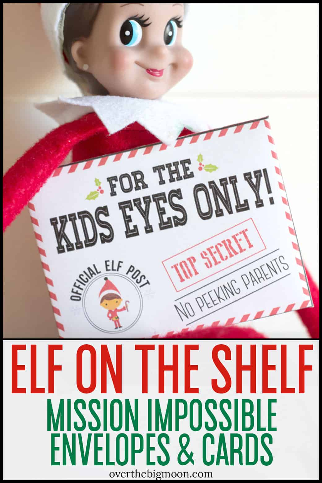 Elf on the Shelf Mission Impossible Envelopes and Mission Cards - these help encourage fun and service this Holiday season! From overthebigmoon.com!