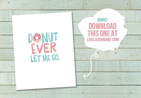 Donut Ever Let me Go Valentines Printable