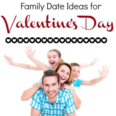 10 Family Date Ideas for Valentine's Day