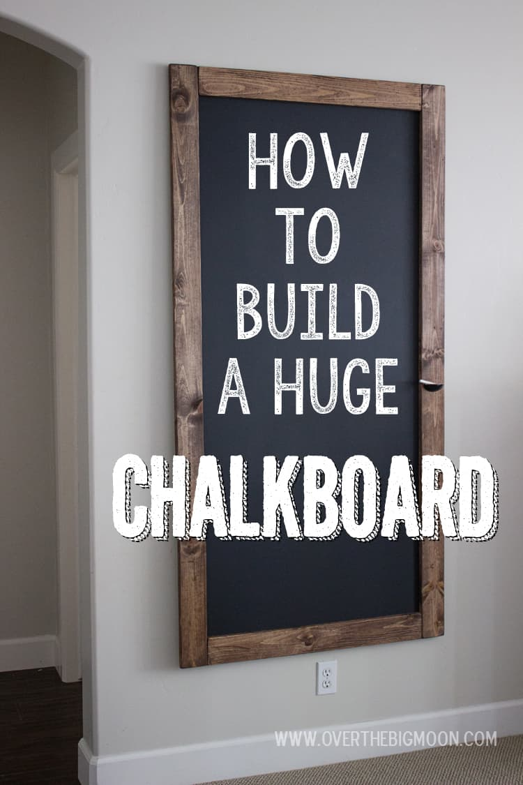 How to Build a HUGE Chalkboard - Over the Big Moon