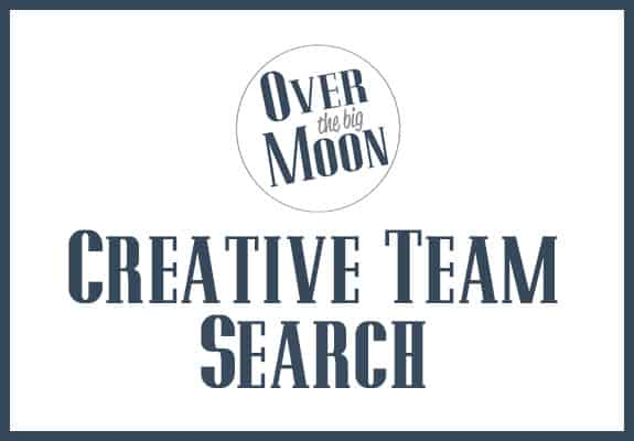 Over the Big Moon - Creative Team Search