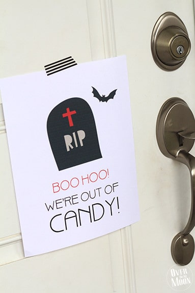 Halloween Out of Candy Free Printable - just hang on the door when the treats run out and avoid having to turn the little faces away! From www.overthebigmoon.com!