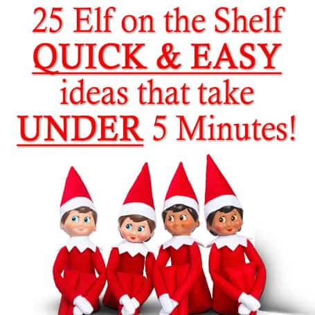 25 Quick and Easy Elf on the Shelf Ideas from www.overthebigmoon.com!