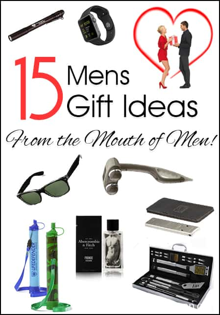 15 Mens Gift Ideas (from the Mouth of Men)!! You have got to see these fun ideas!!