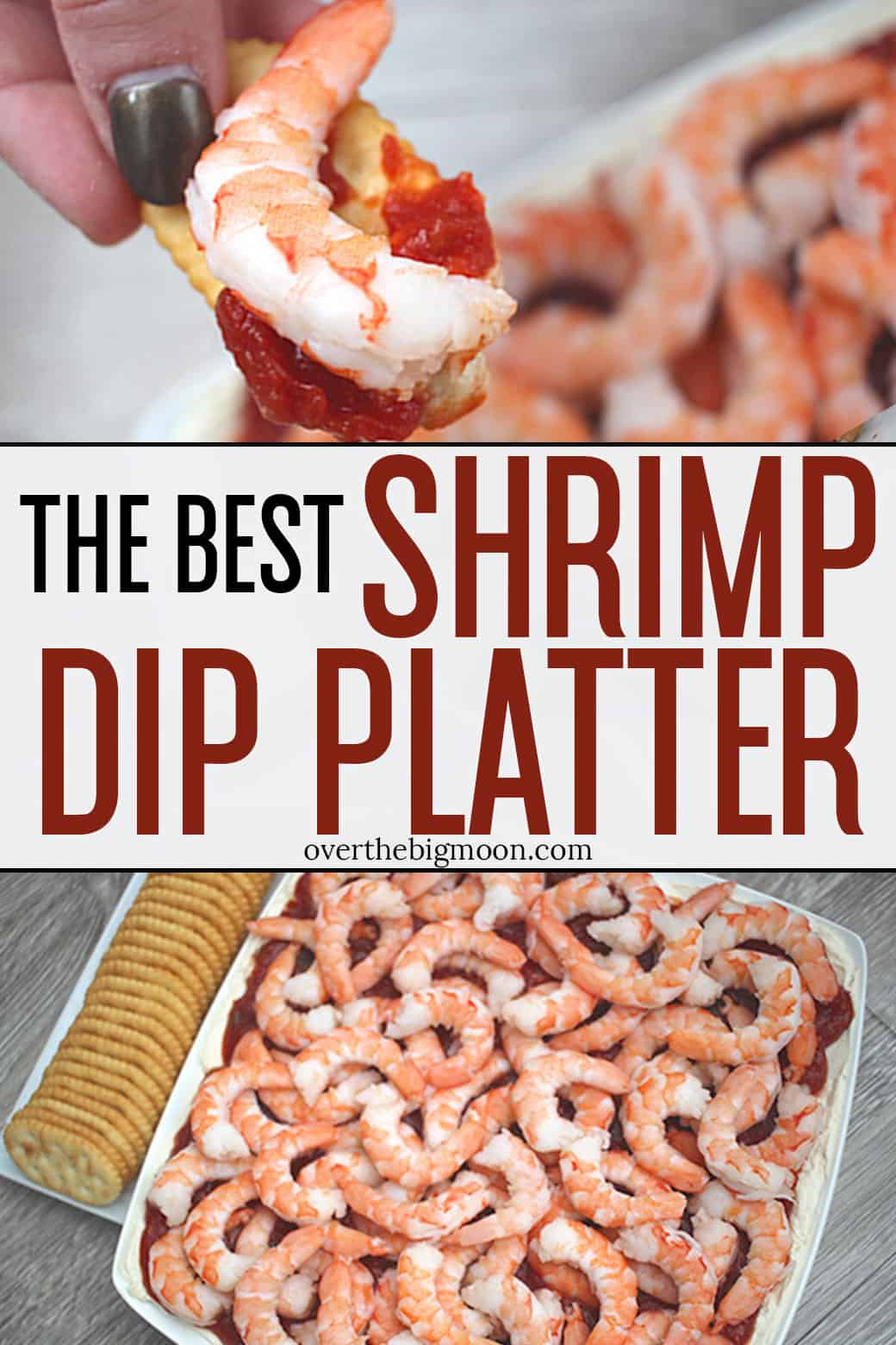 The best Shrimp Dip Platter - the flavor combinations are perfection! This appetizer is perfect for all occasions! From overthebigmoon.com!