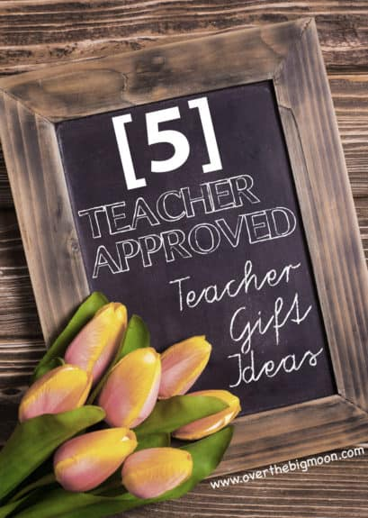5 Teacher Approved Teacher Appreciation Gift Ideas! I guarantee one of these ideas will make your teacher feel loved! | www.overthebigmoon.com!