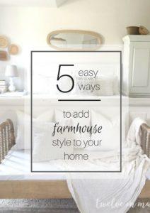 5 easy ways to add farmhouse style.