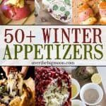 These 50+ Winter Appetizer Ideas that are perfect to serve during those cold Winter months for parties or family dinners! From overthebigmoon.com!