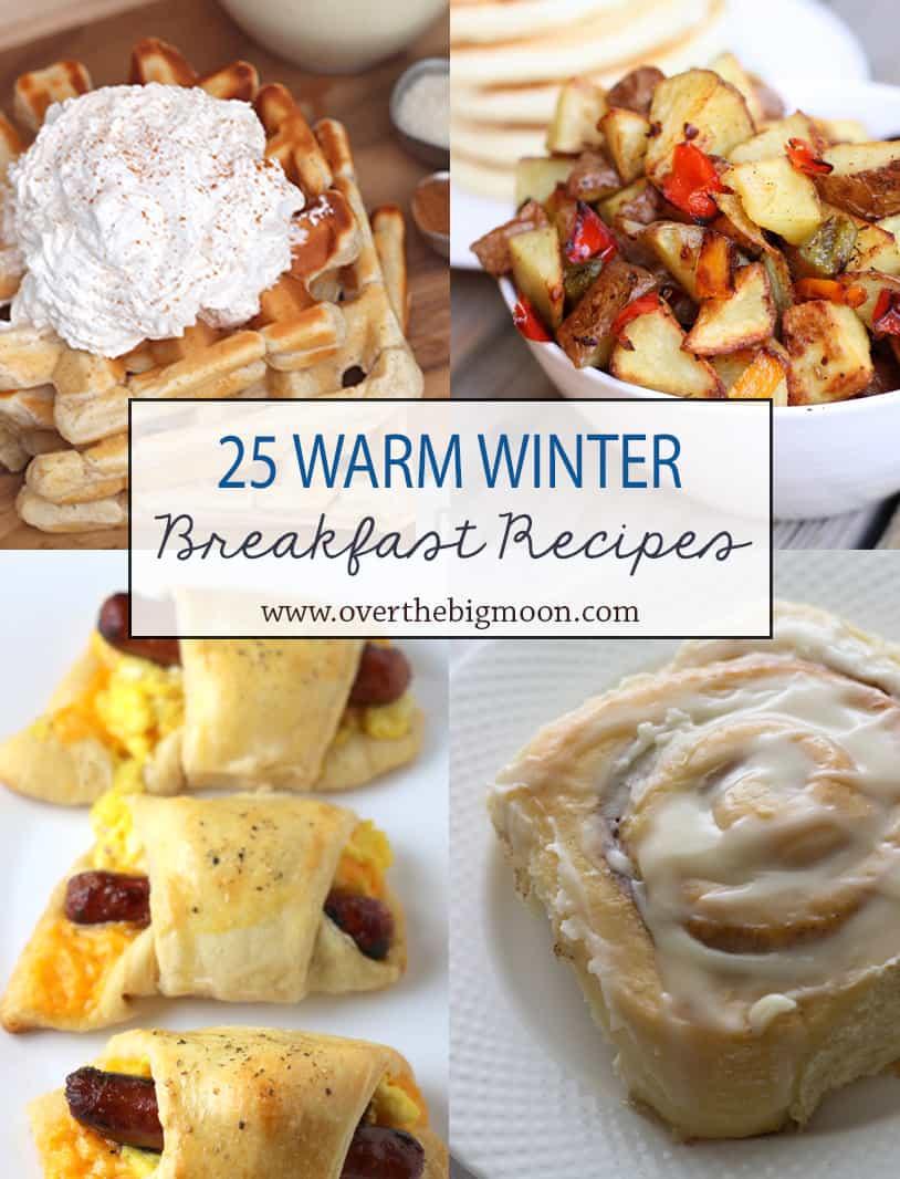 25 Warm Winter Breakfast Recipes from www.overthebigmoon.com!