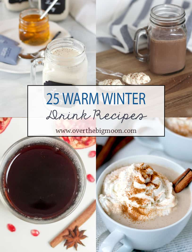 25 Warm Winter Drinks - these are the best of the best friends! Check em' out! From www.overthebigmoon.com!
