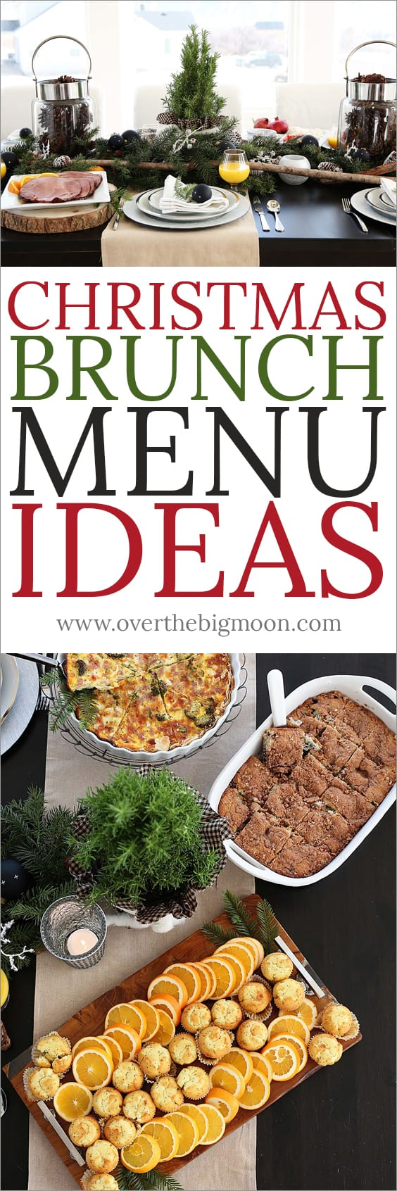 Christmas Brunch Menu Ideas to help you create the perfect Christmas meal! Have a Merry Christmas! From www.overthebigmoon.com!