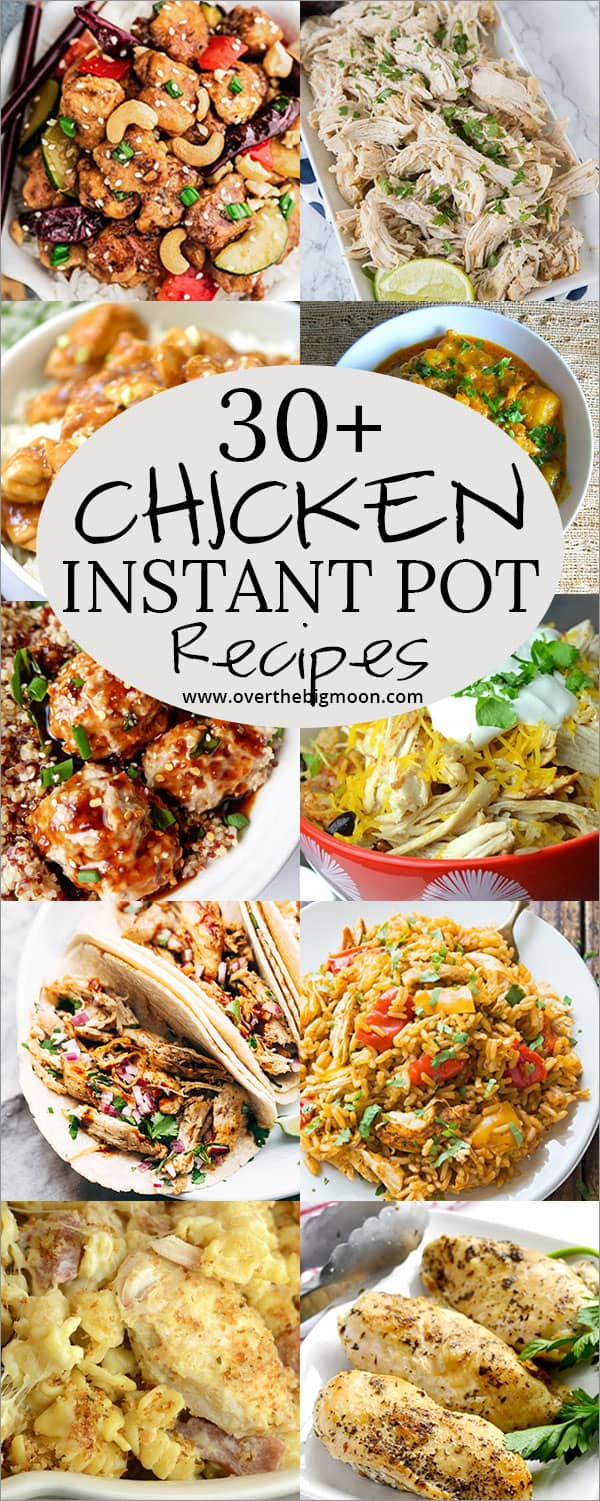 The Instant Pot is a life saver and here are 30+ Chicken Instant Pot Recipes that are so beyond tasty! From overthebigmoon.com!