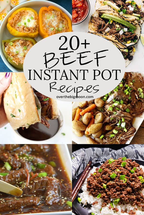 20+ Beef Instant Pot Recipes that are perfect for dinner! These are all winners! From overthebigmoon.com!