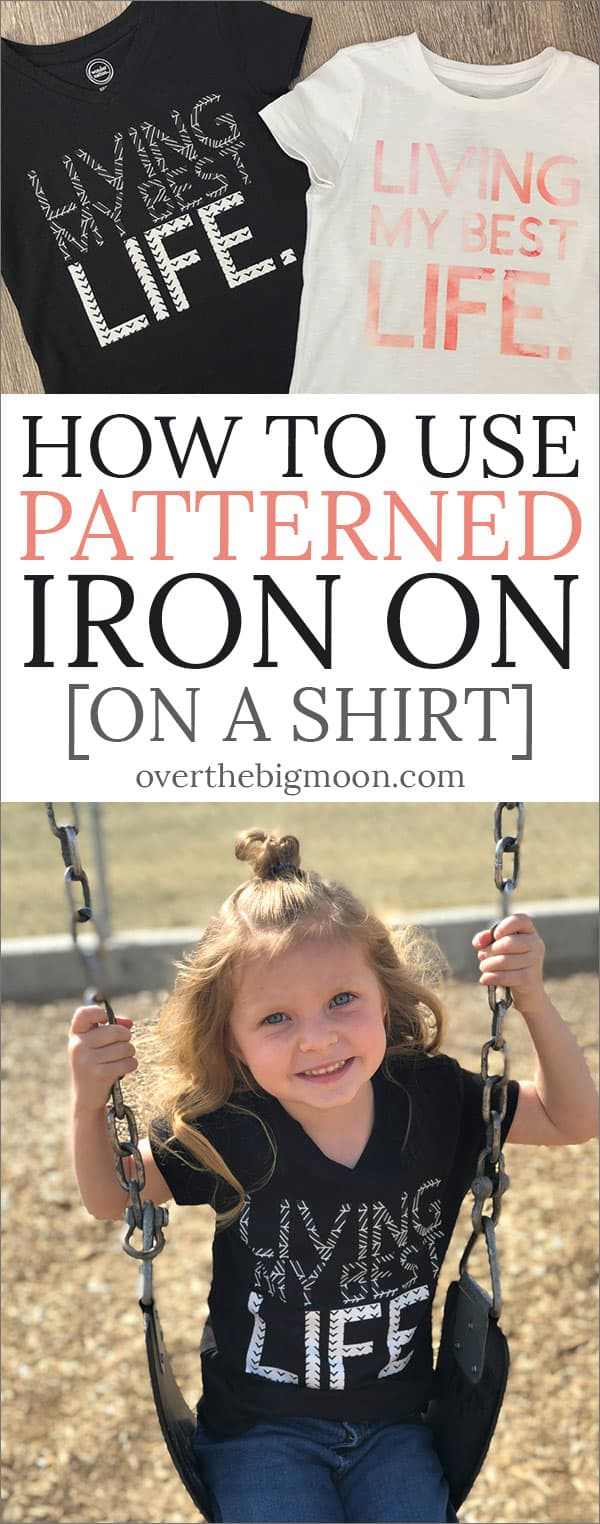 How to Use Cricut Patterned Iron -- with a tutorial to make this adorable Living My Best Life T-Shirt! From overthebigmoon.com!