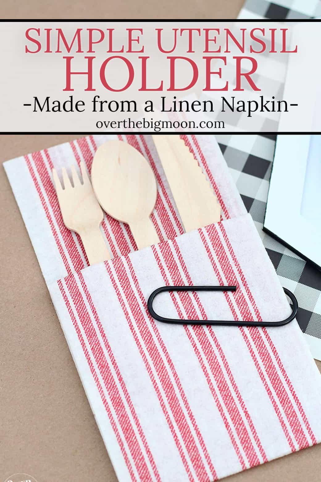 Simple Utensil Holder idea using just a linen napkin! From overthebigmoon.com!