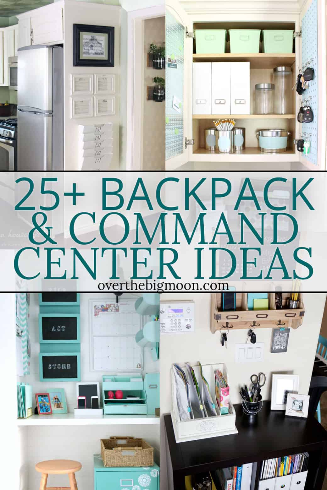 25 Backpack and Command Center Organization Ideas - Over The Big Moon