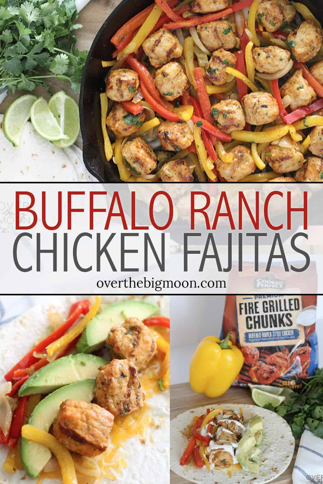 Buffalo Ranch Chicken Fajitas - this meal is a family favorite and takes less then 30 minutes to prepare! From overthebigmoon.com
