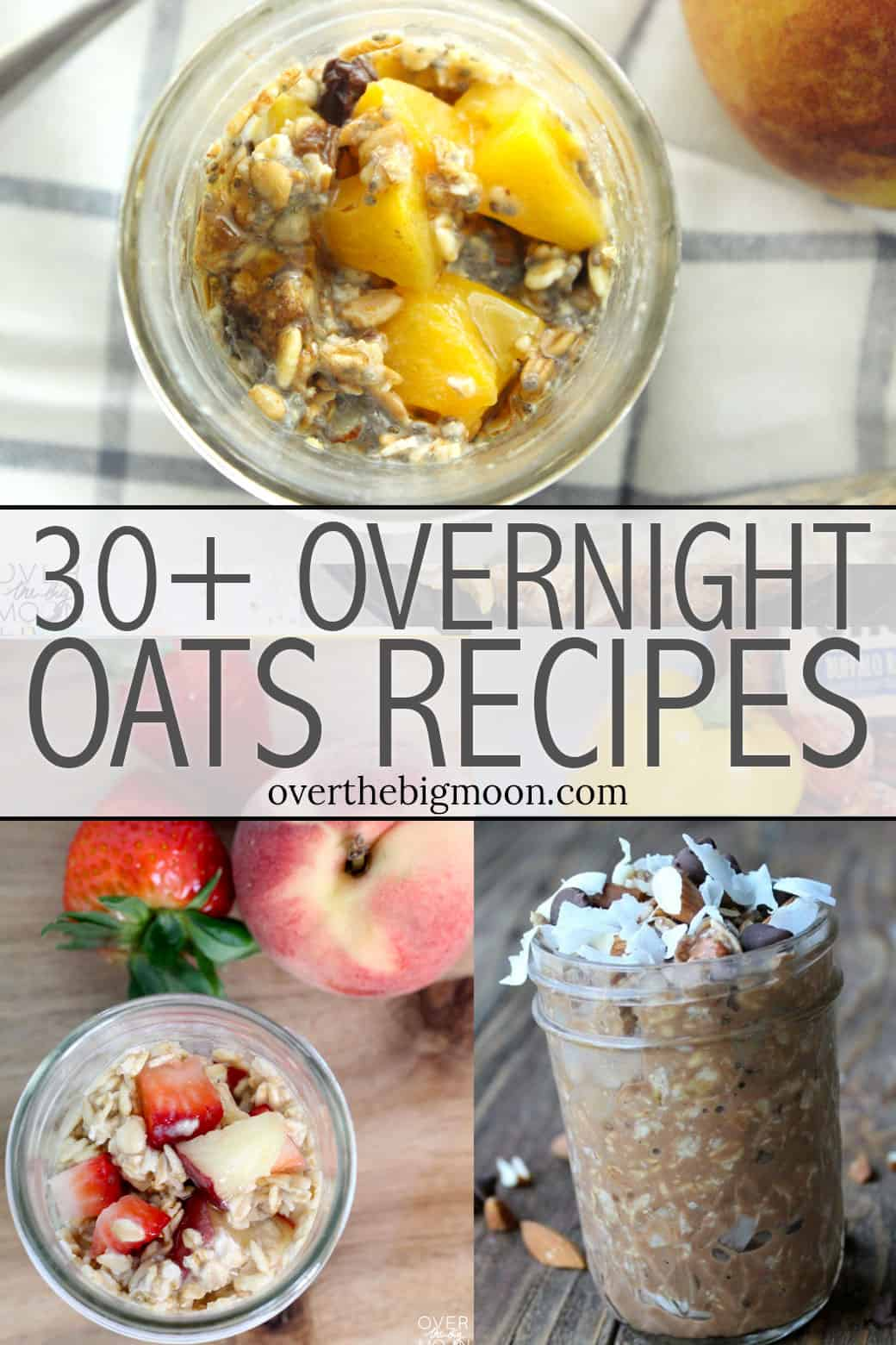 30+ Overnight Oats Recipes that are perfect for those busy mornings where you may need an on-the-go breakfast! From overthebigmoon.com!