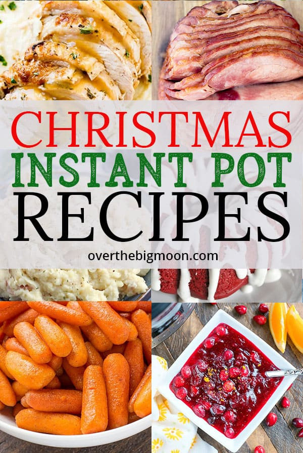 The best of the best Christmas Instant Pot Recipes from overthebigmoon.com!