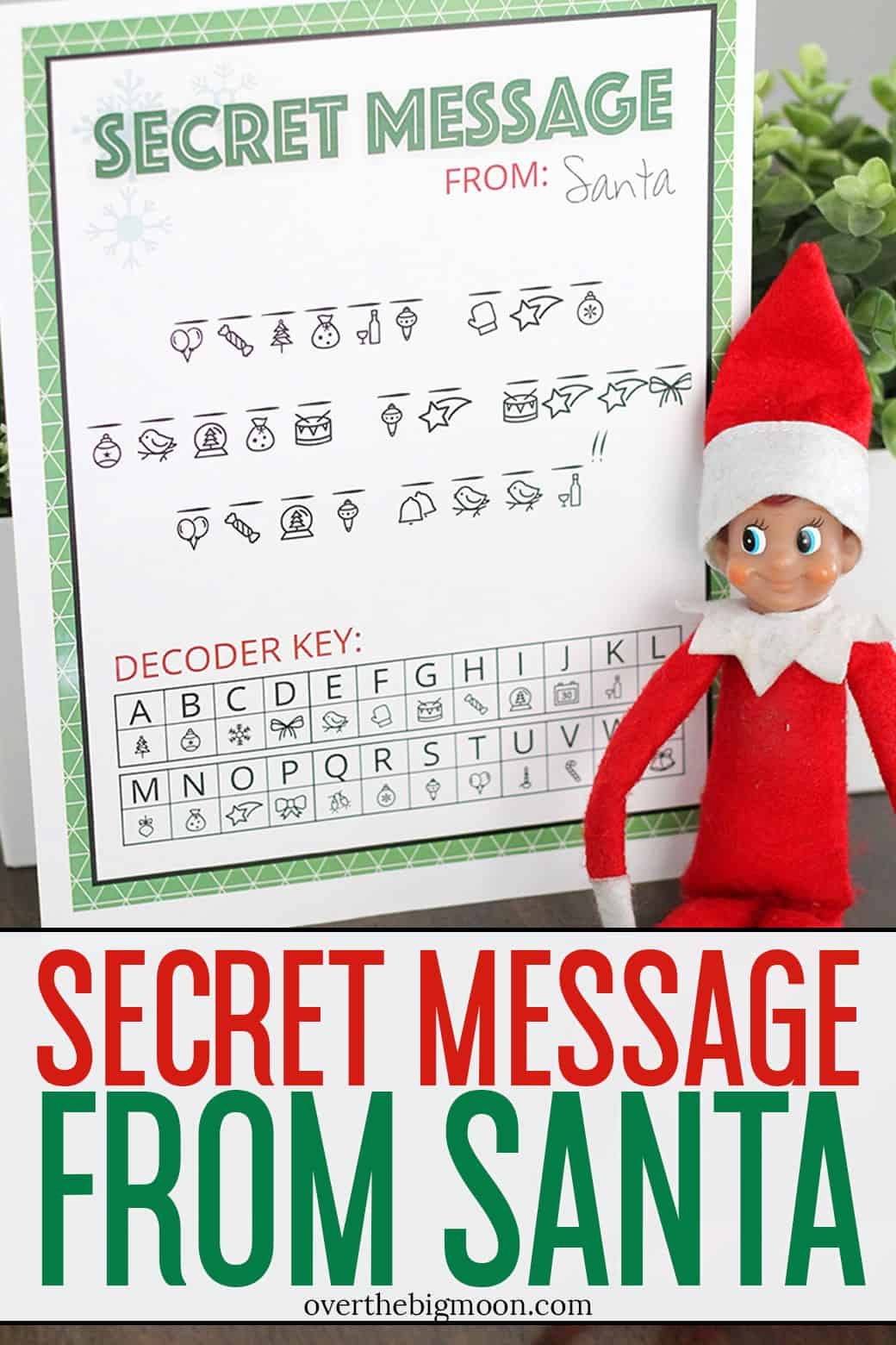 Have your Elf bring back this fun Secret Message From Santa Printable from the North Pole! They'll love decoding and getting a fun message from Santa! From overthebigmoon.com!