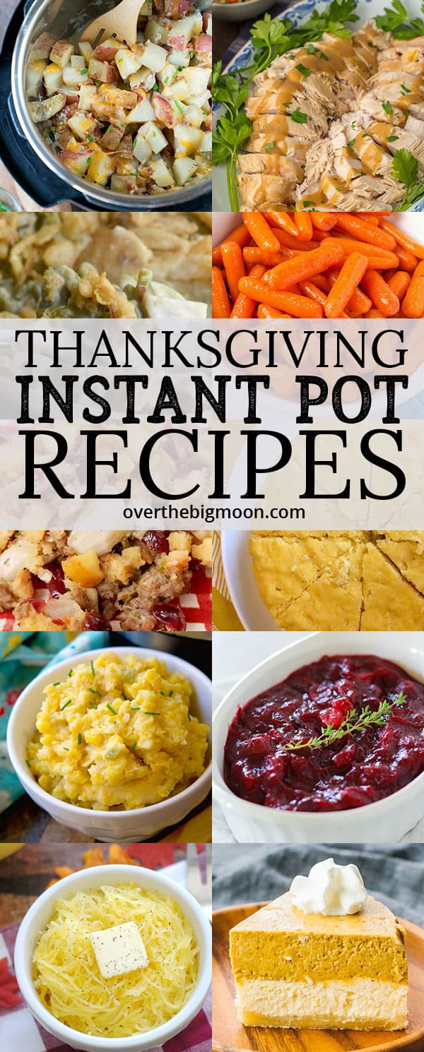These Thanksgiving Instant Pot Recipes are all tried and tested and going to help make Thanksgiving easier! I've rounded up the best sides for you to choose from! From overthebigmoon.com!