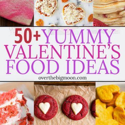 50+ Valentine's Day Food Ideas